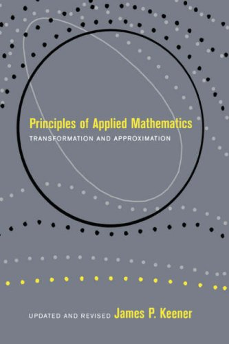 Principles of Applied Mathematics Transformation and Approximation 2nd 2000 (Revised) edition cover