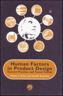 Human Factors in Product Design Current Practice and Future Trends  1999 9780748408290 Front Cover