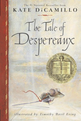 Tale of Despereaux Being the Story of a Mouse, a Princess, Some Soup and a Spool of Thread Reprint edition cover