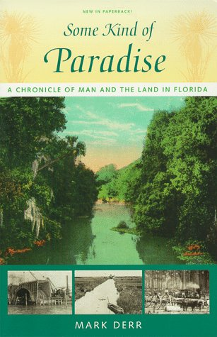 Some Kind of Paradise A Chronicle of Man and the Land in Florida  1998 (Reprint) edition cover