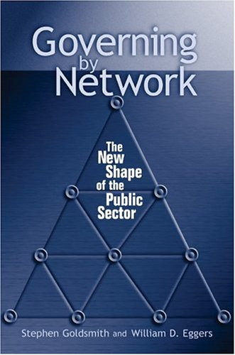 Governing by Network The New Shape of the Public Sector  2010 9780815731290 Front Cover