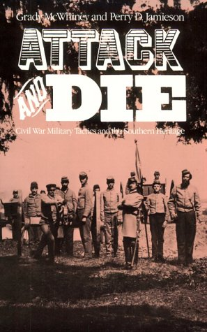 Attack and Die Civil War Military Tactics and the Southern Heritage  1984 edition cover