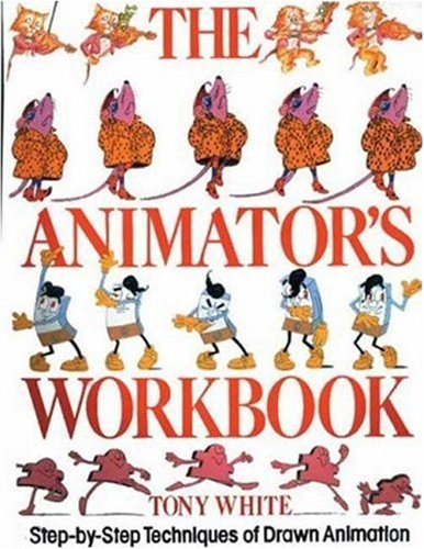 Animator's Workbook Step-by-Step Techniques of Drawn Animation  1988 edition cover