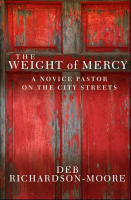 Weight of Mercy A Novice Pastor on the City Streets  2012 edition cover