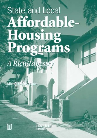 State and Local Affordable-Housing Programs : A Rich Tapestry 1st 1999 edition cover