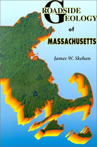Roadside Geology of Massachusetts 1st 2001 edition cover