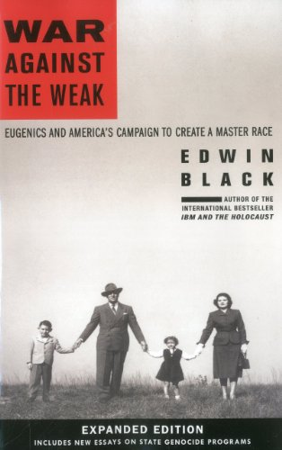 War Against the Weak Eugenics and America's Campaign to Create a Master Race N/A 9780914153290 Front Cover