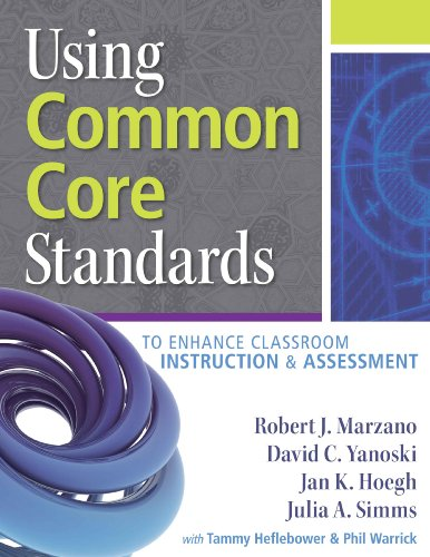 Using Common Core Standards to Enhance Classroom Instruction and Assessment   2013 edition cover
