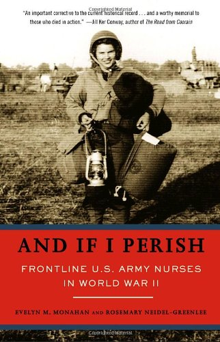 And If I Perish Frontline U. S. Army Nurses in World War II  2003 edition cover