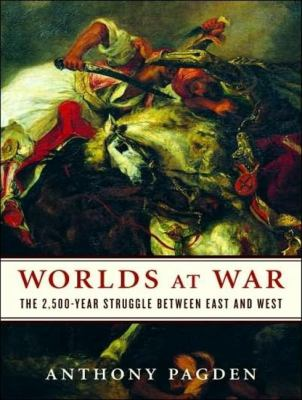 Worlds at War: The 2,500-year Struggle Between East and West  2008 edition cover