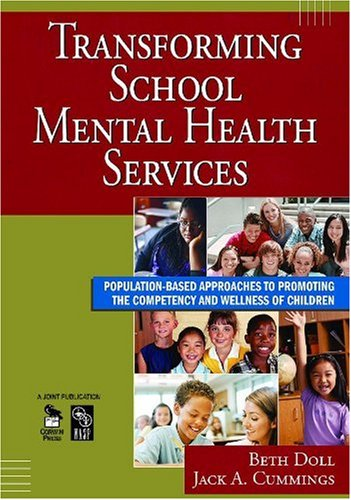 Transforming School Mental Health Services Population-Based Approaches to Promoting the Competency and Wellness of Children  2008 edition cover