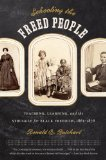 Schooling the Freed People Teaching, Learning, and the Struggle for Black Freedom, 1861-1876  2013 9781469607290 Front Cover