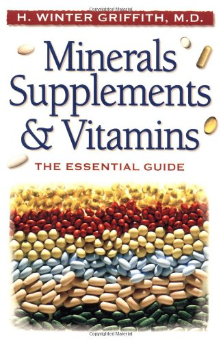 Minerals, Supplements, & Vitamins The Essential Guide  2000 9781555612290 Front Cover