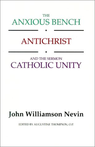 Anxious Bench, Antichrist and the Sermon Catholic Unity  N/A edition cover