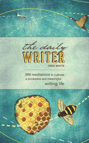 Daily Writer 366 Meditations to Cultivate a Productive and Meaningful Writing Life  2008 edition cover