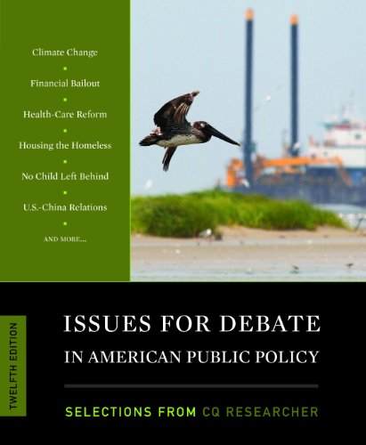 Issues for Debate in American Public Policy: Selections from the CQ Researcher  12th 2012 (Revised) edition cover