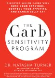 Carb Sensitivity Program Discover Which Carbs Will Curb Your Cravings, Control Your Appetite, and Banish Belly Fat  2013 edition cover