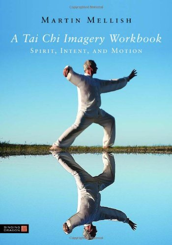 Tai Chi Imagery Workbook Spirit, Intent, and Motion  2011 edition cover