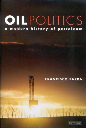 Oil Politics A Modern History of Petroleum  2010 9781848851290 Front Cover