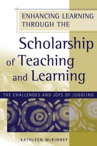 Enhancing Learning Through the Scholarship of Teaching and Learning The Challenges and Joys of Juggling  2007 edition cover