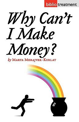 Why can�t i make Money?  N/A 9781934978290 Front Cover
