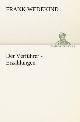 Verf�hrer - Erz�hlungen   2011 9783842413290 Front Cover