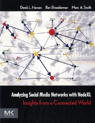 Analyzing Social Media Networks with NodeXL Insights from a Connected World  2010 edition cover