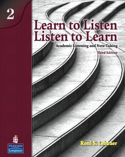 Learn to Listen, Listen to Learn Academic Listening and Note-Taking 3rd 2009 edition cover