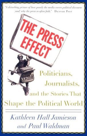 Press Effect Politicians, Journalists, and the Stories That Shape the Political World  2003 edition cover