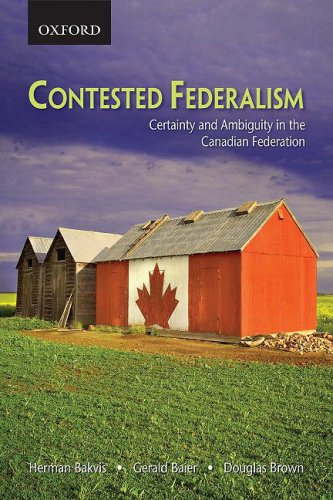 Contested Federalism Certainty and Ambiguity in the Canadian Federation  2009 edition cover