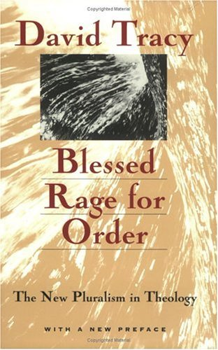 Blessed Rage for Order The New Pluralism in Theology N/A 9780226811291 Front Cover