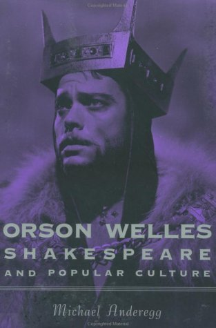 Orson Welles, Shakespeare, and Popular Culture   1999 edition cover