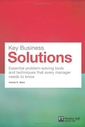 Key Business Solutions Essential Problem-Solving Tools and Techniques That Every Manager Needs to Know  2012 (Revised) edition cover