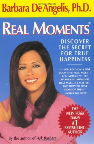 Real Moments Discover the Secret for True Happiness Reprint 9780440507291 Front Cover