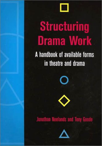 Structuring Drama Work A Handbook of Available Forms in Theatre and Drama 2nd 2000 (Revised) edition cover