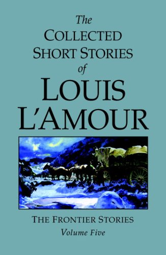 Collected Short Stories of Louis l'Amour   2007 9780553805291 Front Cover