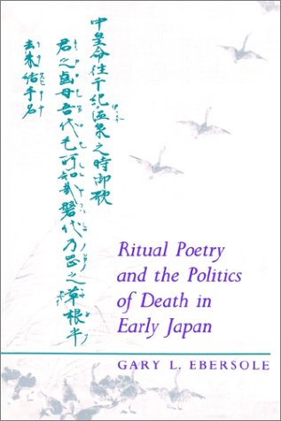 Ritual Poetry and the Politics of Death in Early Japan   1989 9780691019291 Front Cover