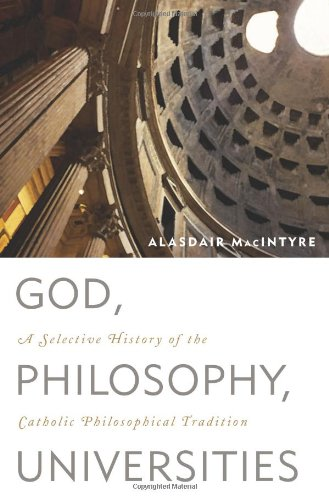 God, Philosophy, Universities A Selective History of the Catholic Philosophical Tradition  2009 edition cover