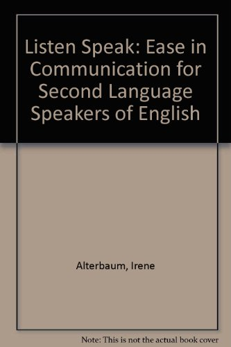 Listen Speak Ease in Communication for Second Language Speakers of English 3rd 2003 (Revised) 9780757506291 Front Cover