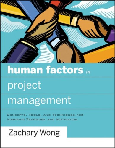 Human Factors in Project Management Concepts, Tools, and Techniques for Inspiring Teamwork and Motivation  2007 edition cover