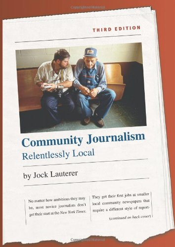 Community Journalism Relentlessly Local 3rd 2006 edition cover