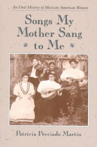 Songs My Mother Sang to Me An Oral History of Mexican American Women  1992 edition cover