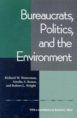 Bureaucrats, Politics, and the Environment   2004 edition cover