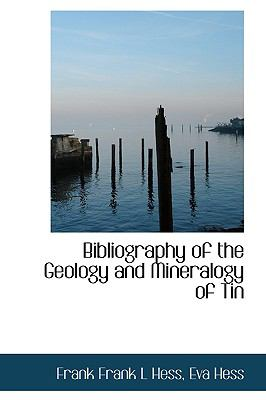 Bibliography of the Geology and Mineralogy of Tin N/A 9781113624291 Front Cover