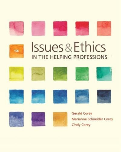 Issues and Ethics in the Helping Professions: 10th 2018 9781337406291 Front Cover