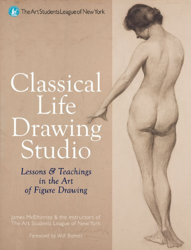 Classical Life Drawing Studio Lessons and Teachings in the Art of Figure Drawing  2010 edition cover