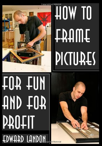How to Make Picture Frames For Fun and for Profit N/A edition cover