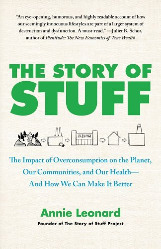 Story of Stuff The Impact of Overconsumption on the Planet, Our Communities, and Our Health-And How We Can Make It Better  2011 edition cover