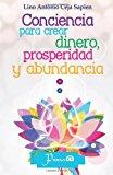 Conciencia para Crear Dinero, Prosperidad y Abundancia  N/A 9781493670291 Front Cover