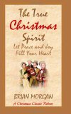 True Christmas Spirit Let Peace and Joy Fill Your Heart N/A 9781493708291 Front Cover